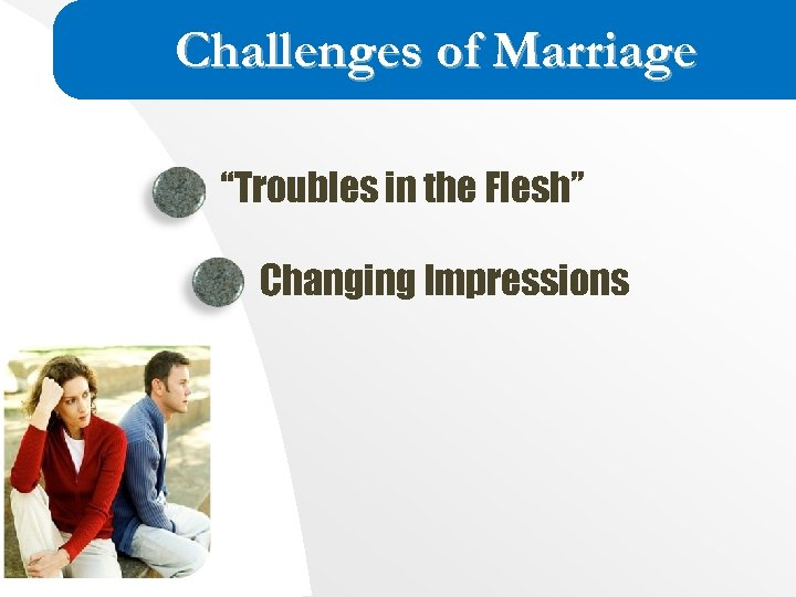 """Challenges of Marriage """"Troubles in the Flesh"""" Changing Impressions"""