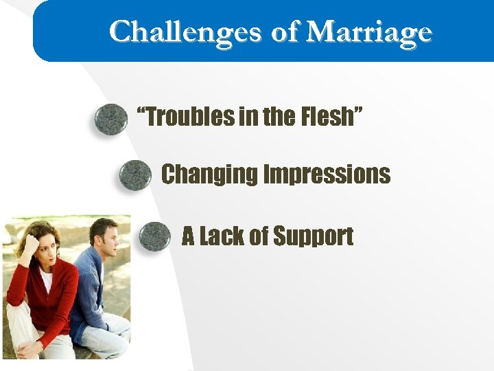 """Challenges of Marriage """"Troubles in the Flesh"""" Changing Impressions A Lack of Support"""