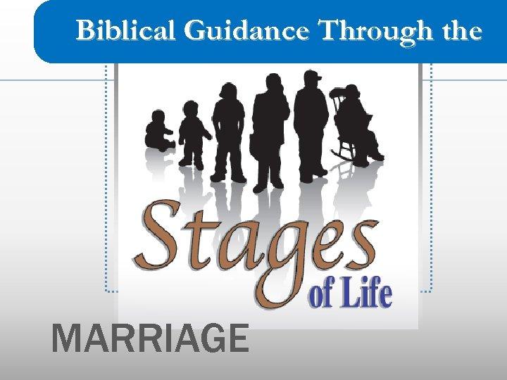 Biblical Guidance Through the MARRIAGE
