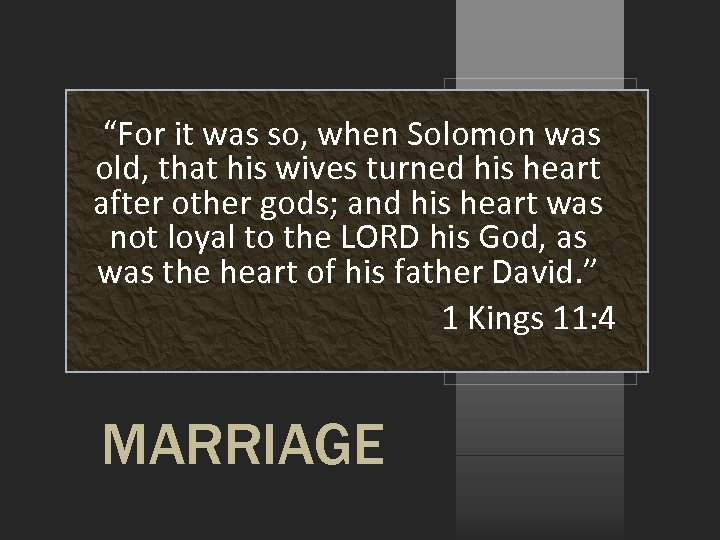 """""""For it was so, when Solomon was old, that his wives turned his heart"""