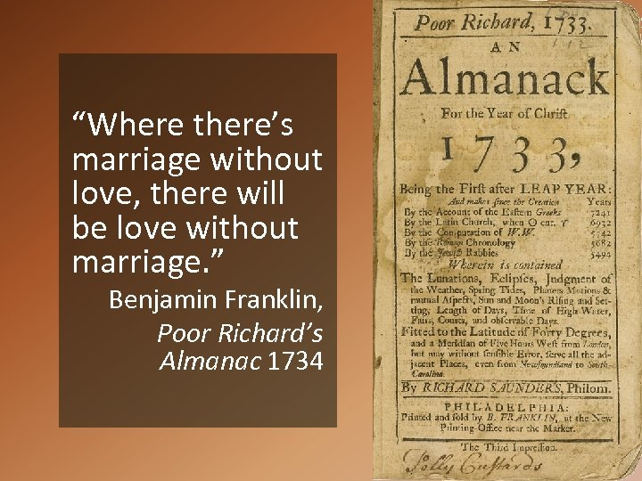 """""""Where there's marriage without love, there will be love without marriage. """" Benjamin Franklin,"""