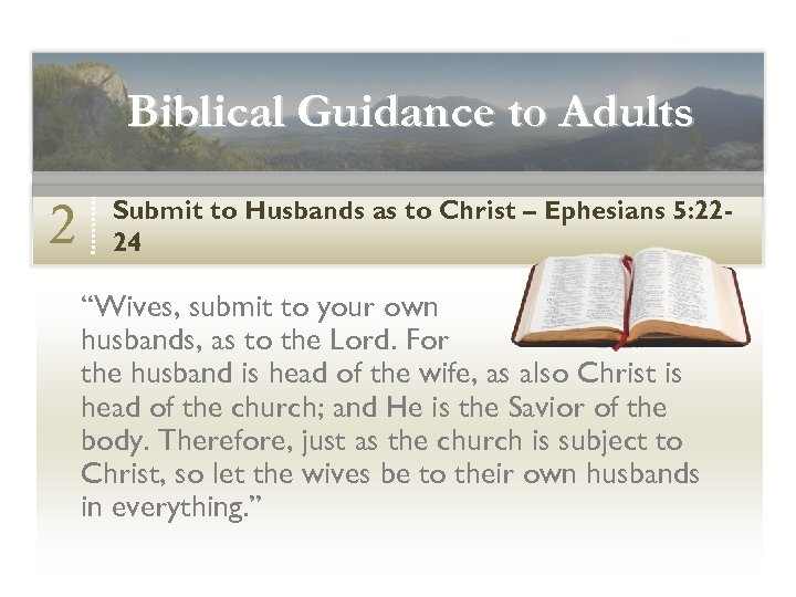 Biblical Guidance to Adults 2 Submit to Husbands as to Christ – Ephesians 5: