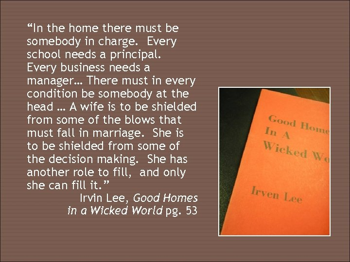 """""""In the home there must be somebody in charge. Every school needs a principal."""