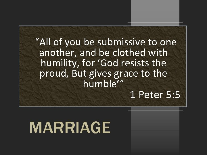 """""""All of you be submissive to one another, and be clothed with humility, for"""