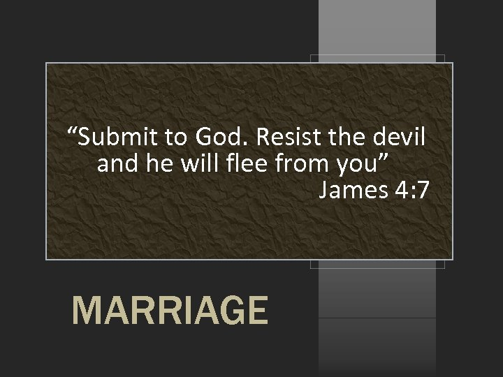 """""""Submit to God. Resist the devil and he will flee from you"""" James 4:"""