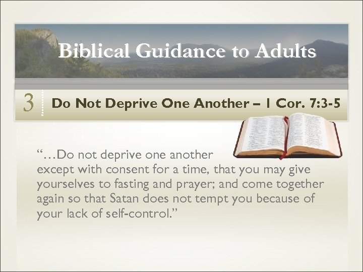 Biblical Guidance to Adults 3 Do Not Deprive One Another – 1 Cor. 7: