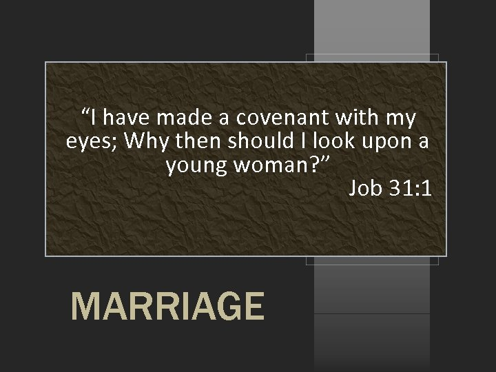 """""""I have made a covenant with my eyes; Why then should I look upon"""