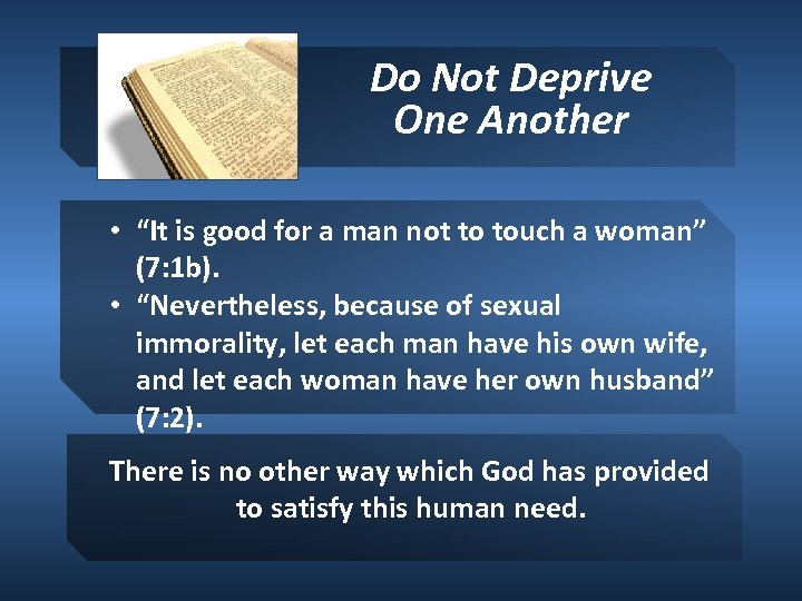 """Do Not Deprive One Another • """"It is good for a man not to"""