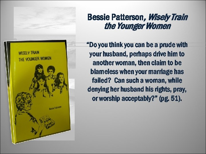 """Bessie Patterson, Wisely Train the Younger Women """"Do you think you can be a"""