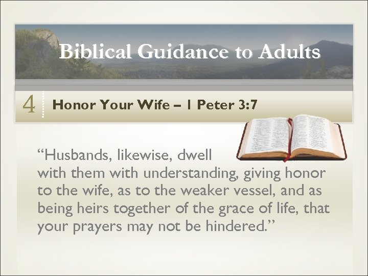 """Biblical Guidance to Adults 4 Honor Your Wife – 1 Peter 3: 7 """"Husbands,"""