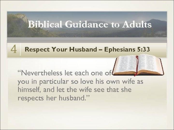 """Biblical Guidance to Adults 4 Respect Your Husband – Ephesians 5: 33 """"Nevertheless let"""