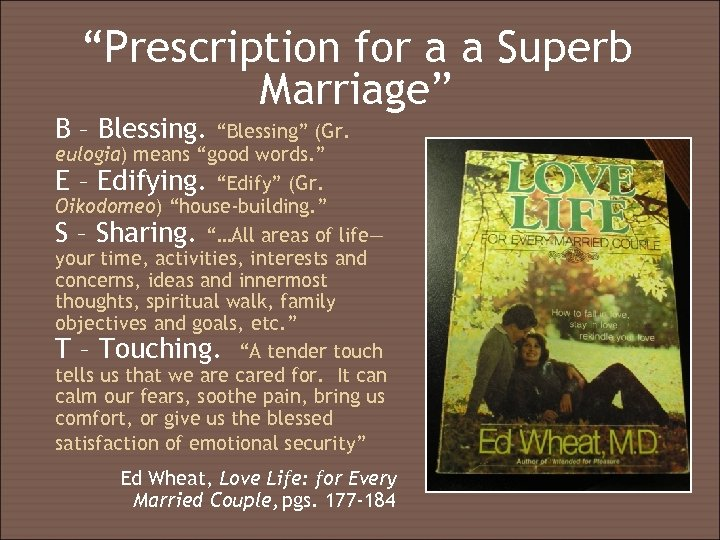 """""""Prescription for a a Superb Marriage"""" B – Blessing. """"Blessing"""" (Gr. eulogia) means """"good"""