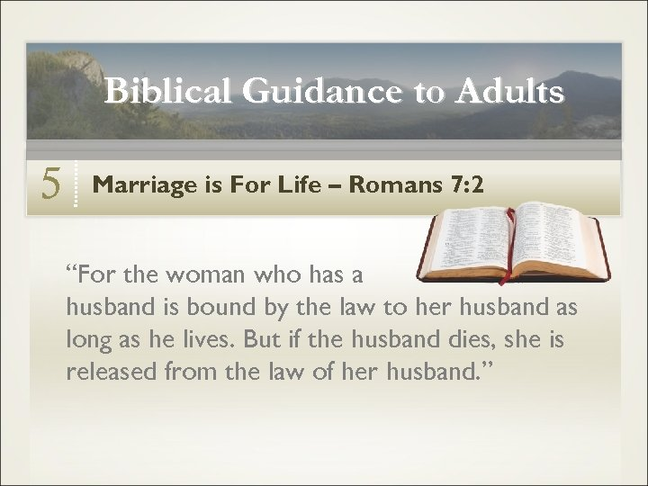 """Biblical Guidance to Adults 5 Marriage is For Life – Romans 7: 2 """"For"""