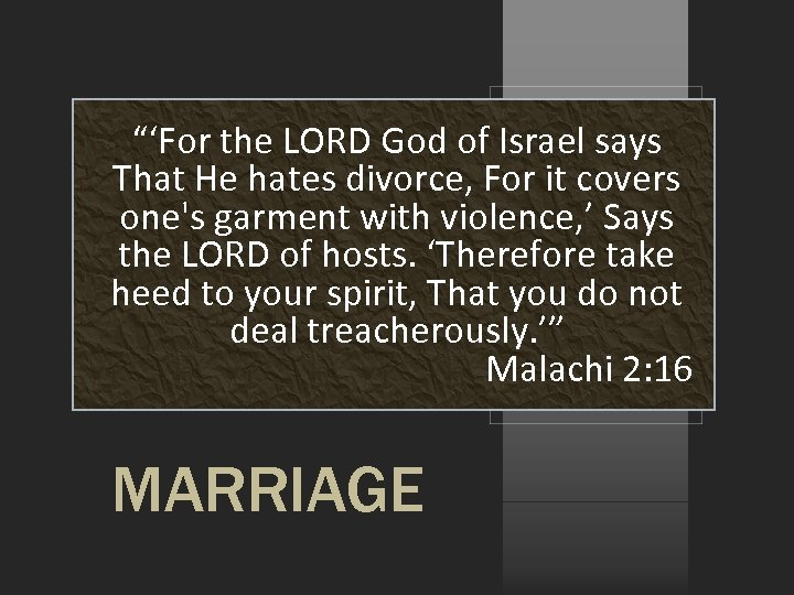 """""""'For the LORD God of Israel says That He hates divorce, For it covers"""