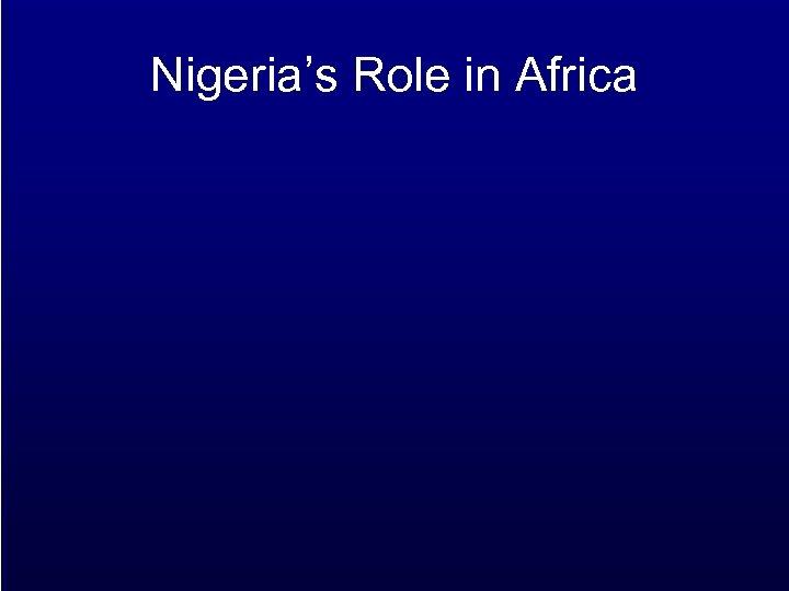 Nigeria's Role in Africa