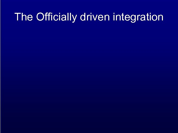 The Officially driven integration