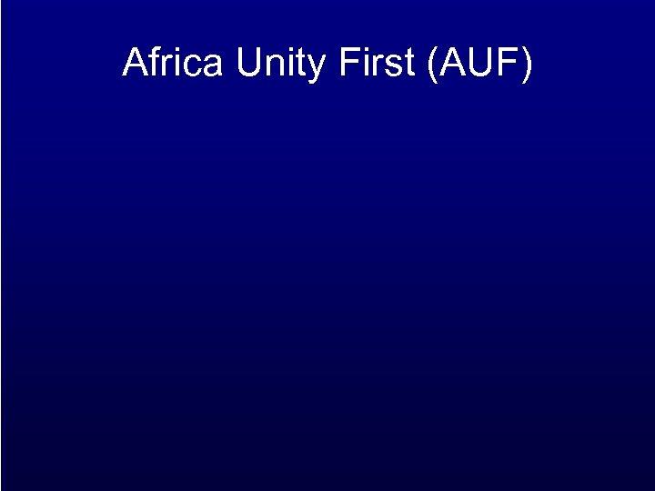 Africa Unity First (AUF)