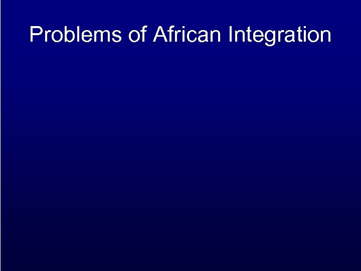 Problems of African Integration
