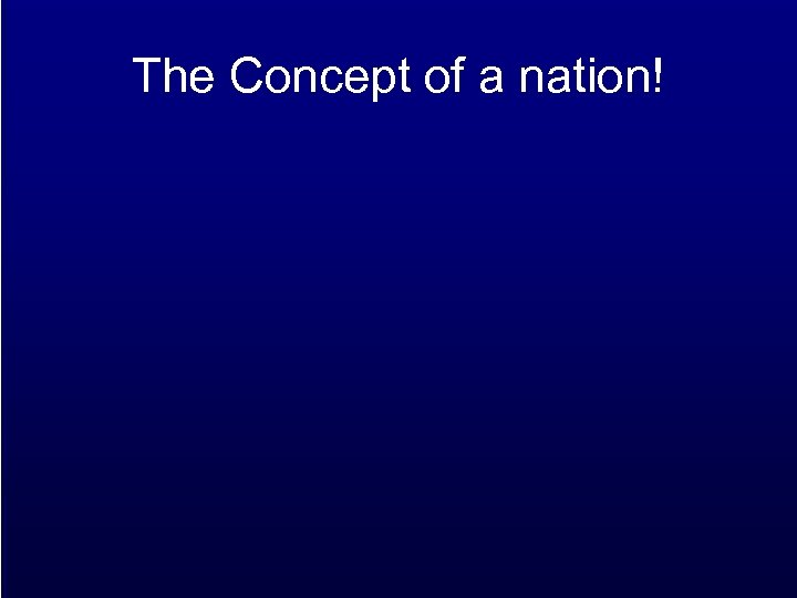 The Concept of a nation!
