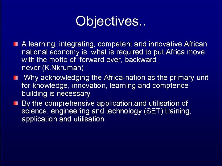 Objectives. . A learning, integrating, competent and innovative African national economy is what is