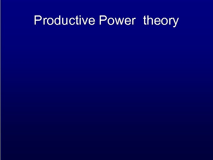 Productive Power theory
