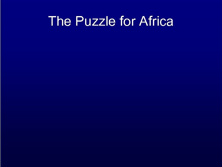 The Puzzle for Africa