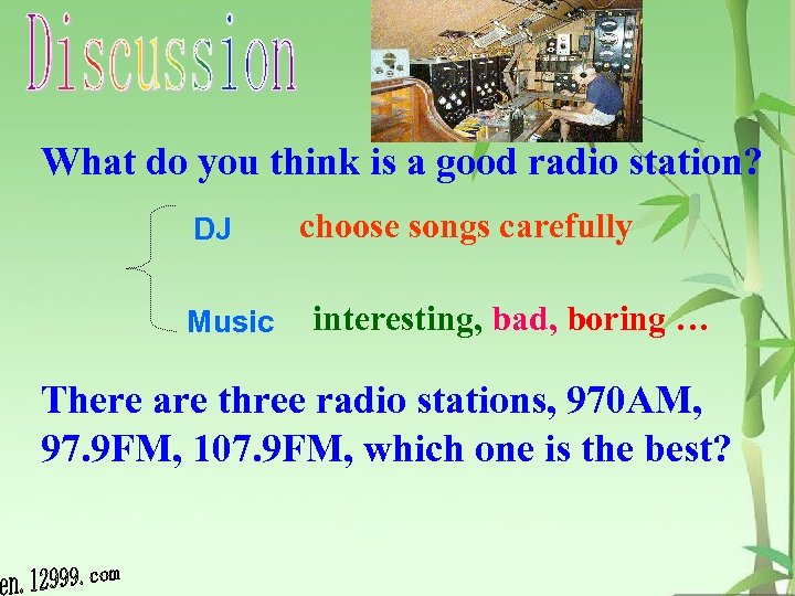 What do you think is a good radio station? DJ Music choose songs carefully