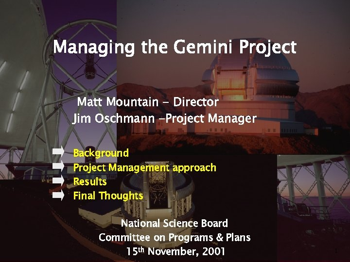 Managing the Gemini Project Matt Mountain - Director Jim Oschmann -Project Manager Background Project