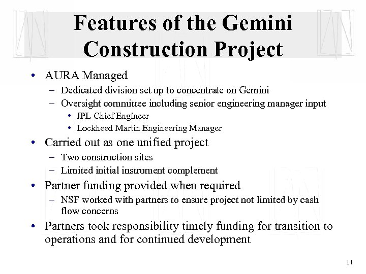 Features of the Gemini Construction Project • AURA Managed – Dedicated division set up