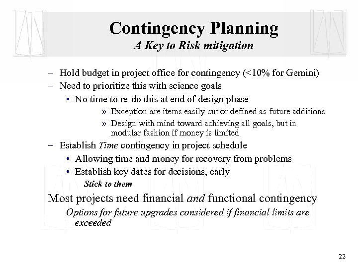 Contingency Planning A Key to Risk mitigation – Hold budget in project office for