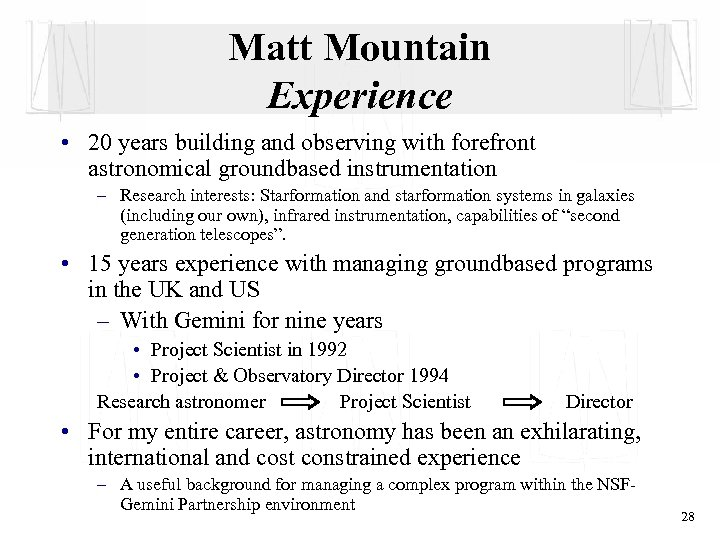 Matt Mountain Experience • 20 years building and observing with forefront astronomical groundbased instrumentation