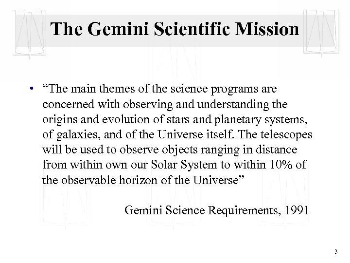 """The Gemini Scientific Mission • """"The main themes of the science programs are concerned"""