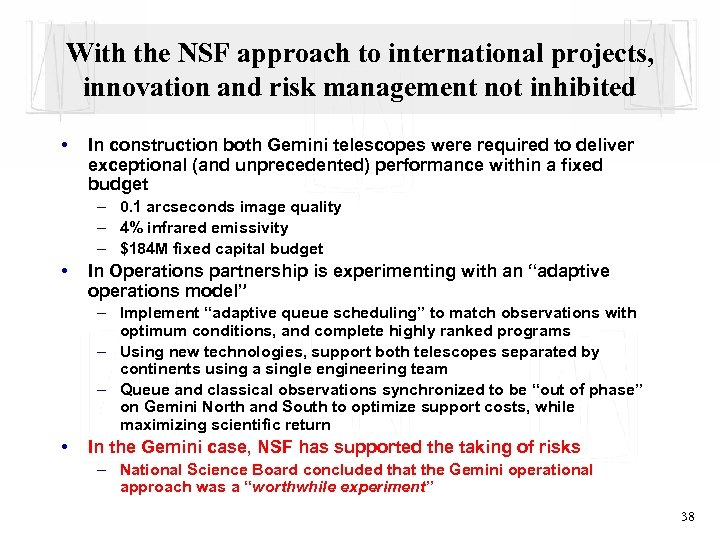 With the NSF approach to international projects, innovation and risk management not inhibited •