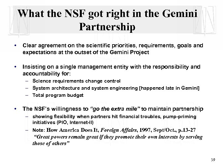 What the NSF got right in the Gemini Partnership • Clear agreement on the