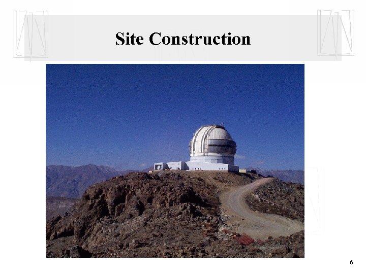 Site Construction 6