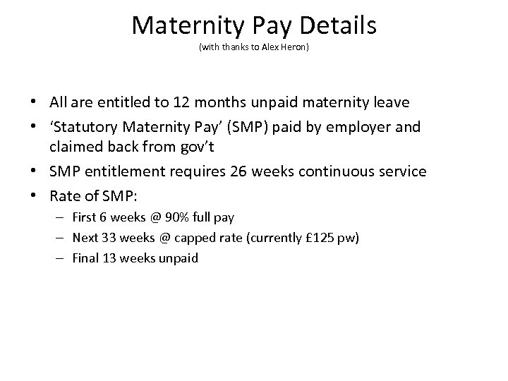 Maternity Pay Details (with thanks to Alex Heron) • All are entitled to 12