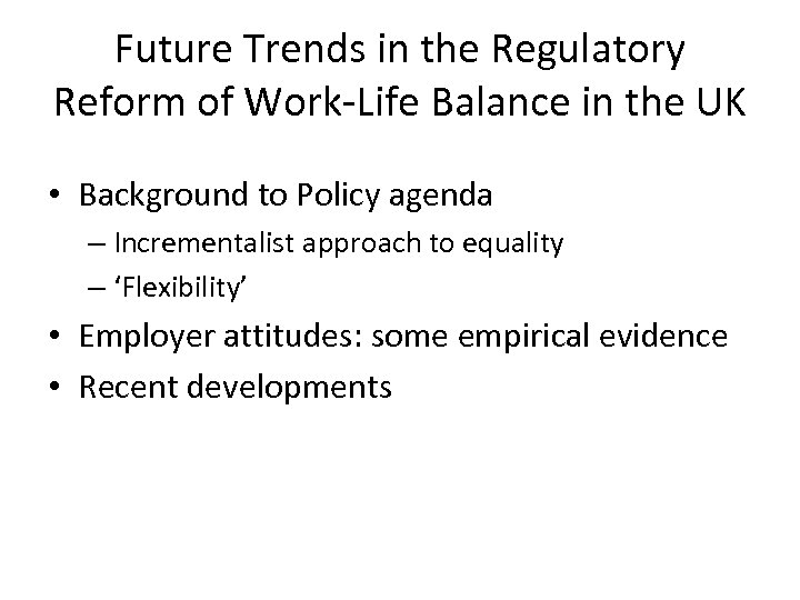 Future Trends in the Regulatory Reform of Work-Life Balance in the UK • Background