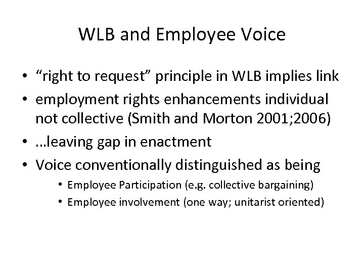 "WLB and Employee Voice • ""right to request"" principle in WLB implies link •"