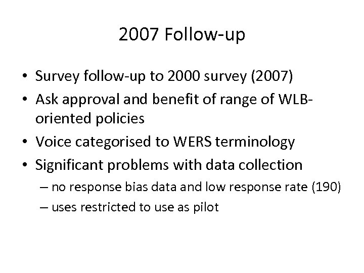 2007 Follow-up • Survey follow-up to 2000 survey (2007) • Ask approval and benefit