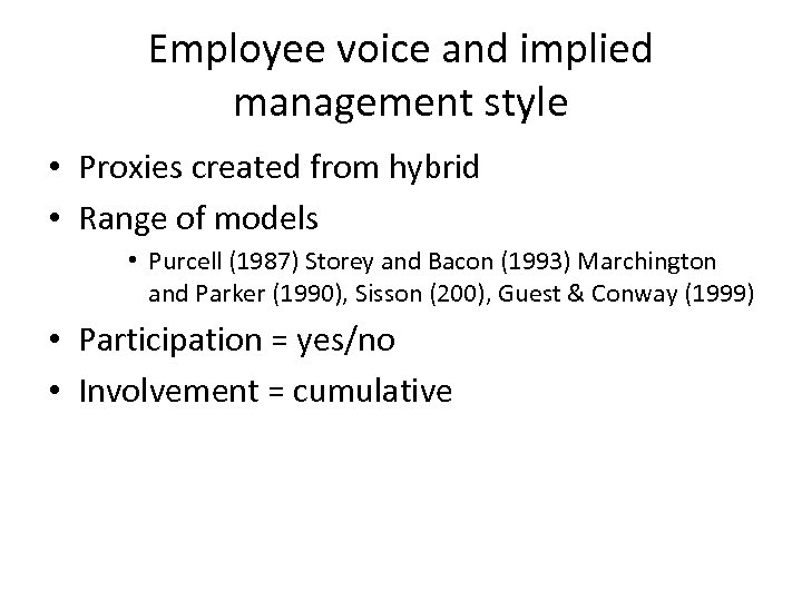 Employee voice and implied management style • Proxies created from hybrid • Range of