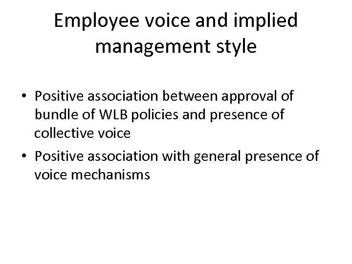 Employee voice and implied management style • Positive association between approval of bundle of