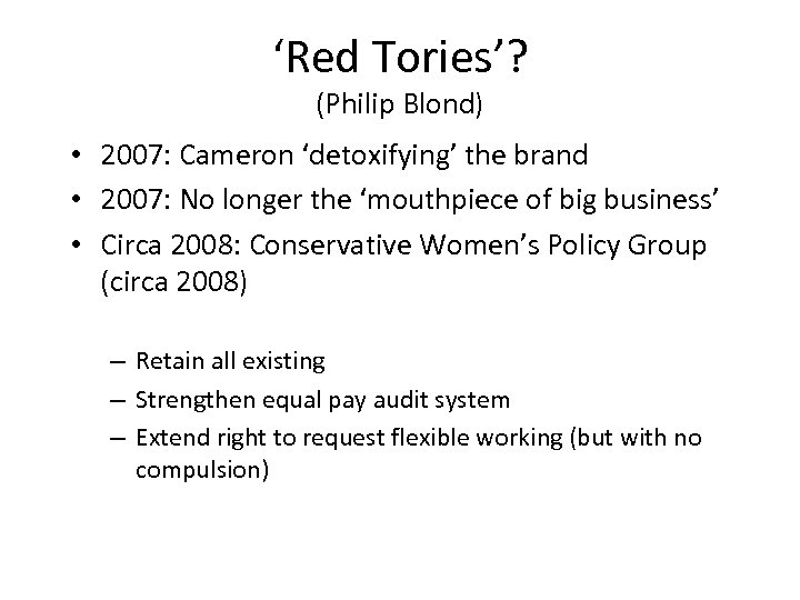 'Red Tories'? (Philip Blond) • 2007: Cameron 'detoxifying' the brand • 2007: No longer