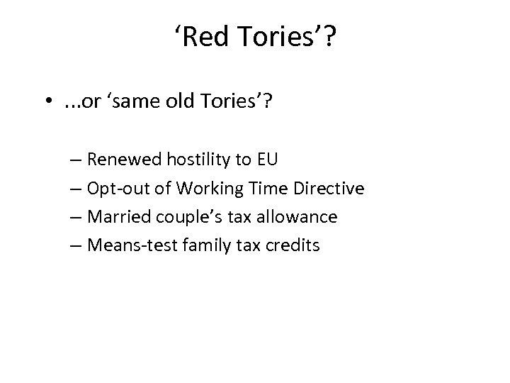 'Red Tories'? • . . . or 'same old Tories'? – Renewed hostility to