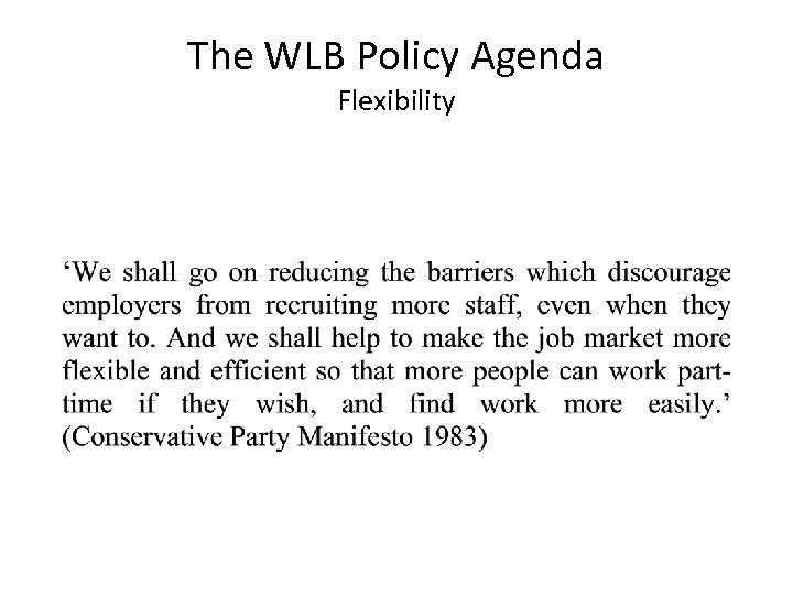 The WLB Policy Agenda Flexibility