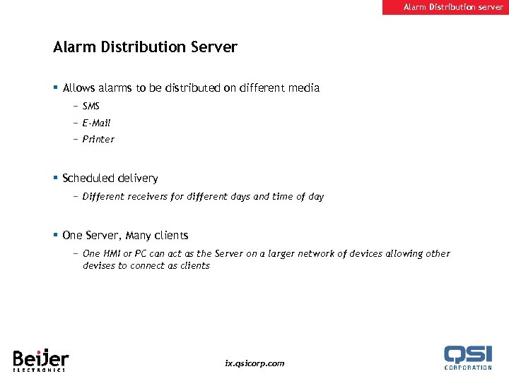 Alarm Distribution server Alarm Distribution Server § Allows alarms to be distributed on different