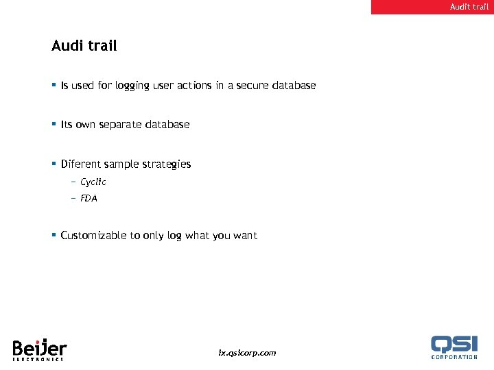 Audit trail Audi trail § Is used for logging user actions in a secure