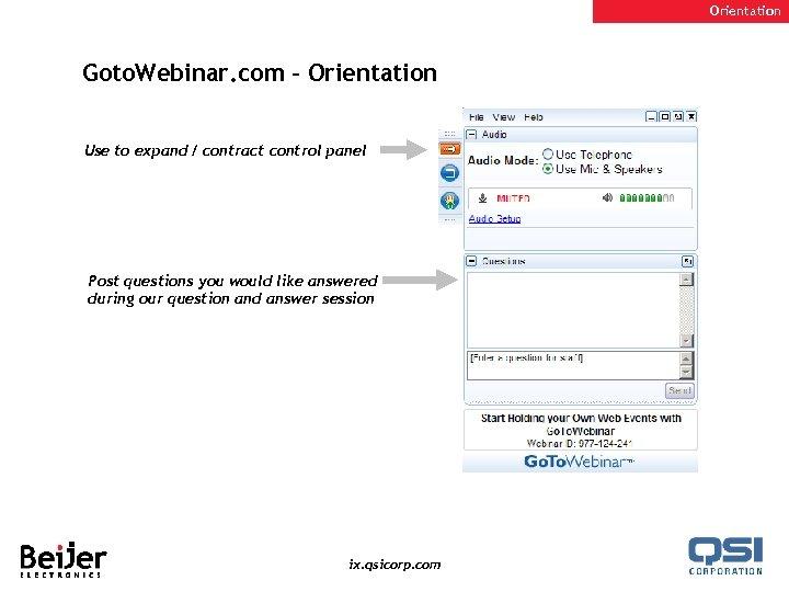 Orientation Goto. Webinar. com – Orientation Use to expand / contract control panel Post