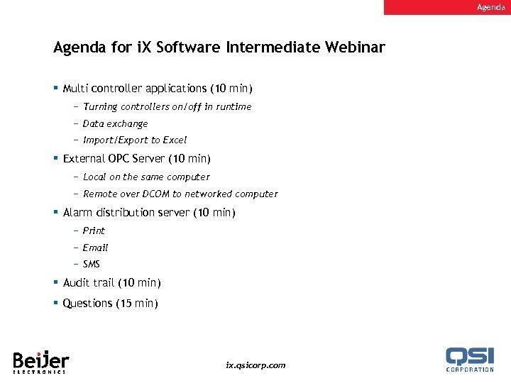 Agenda for i. X Software Intermediate Webinar § Multi controller applications (10 min) −