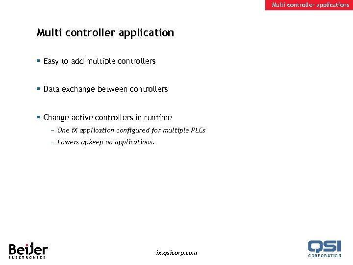 Multi controller applications Multi controller application § Easy to add multiple controllers § Data