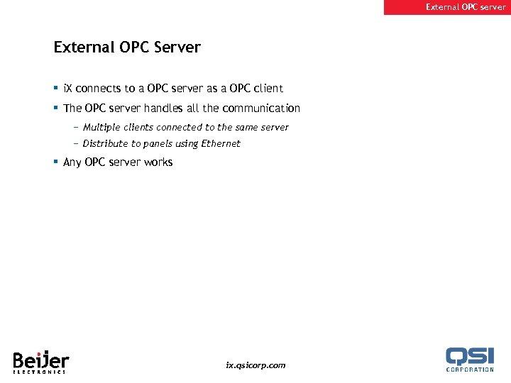 External OPC server External OPC Server § i. X connects to a OPC server